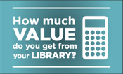 How much value do you get from your library?